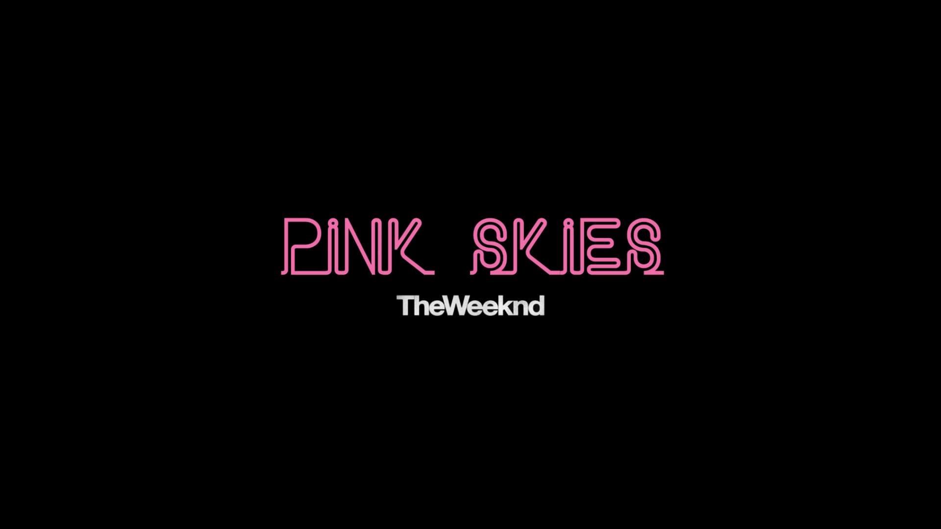 The Weeknd Pink Skies . …