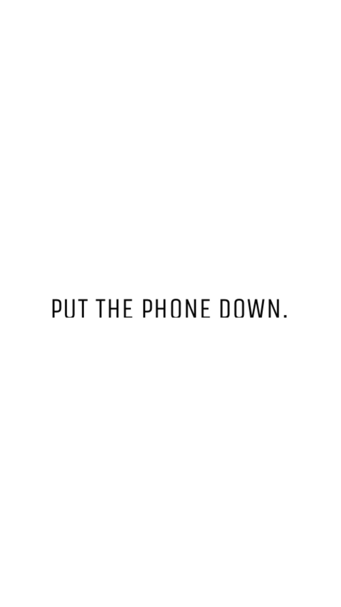 "Free Minimal Phone Wallpaper: ""Put the Phone Down!"" Lock Screen …"