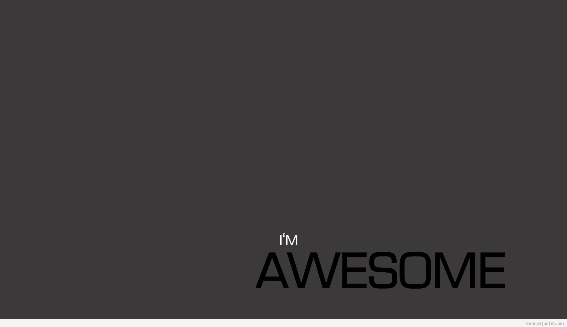 File Name : I am Awesome Quotes Wallpaper Picture
