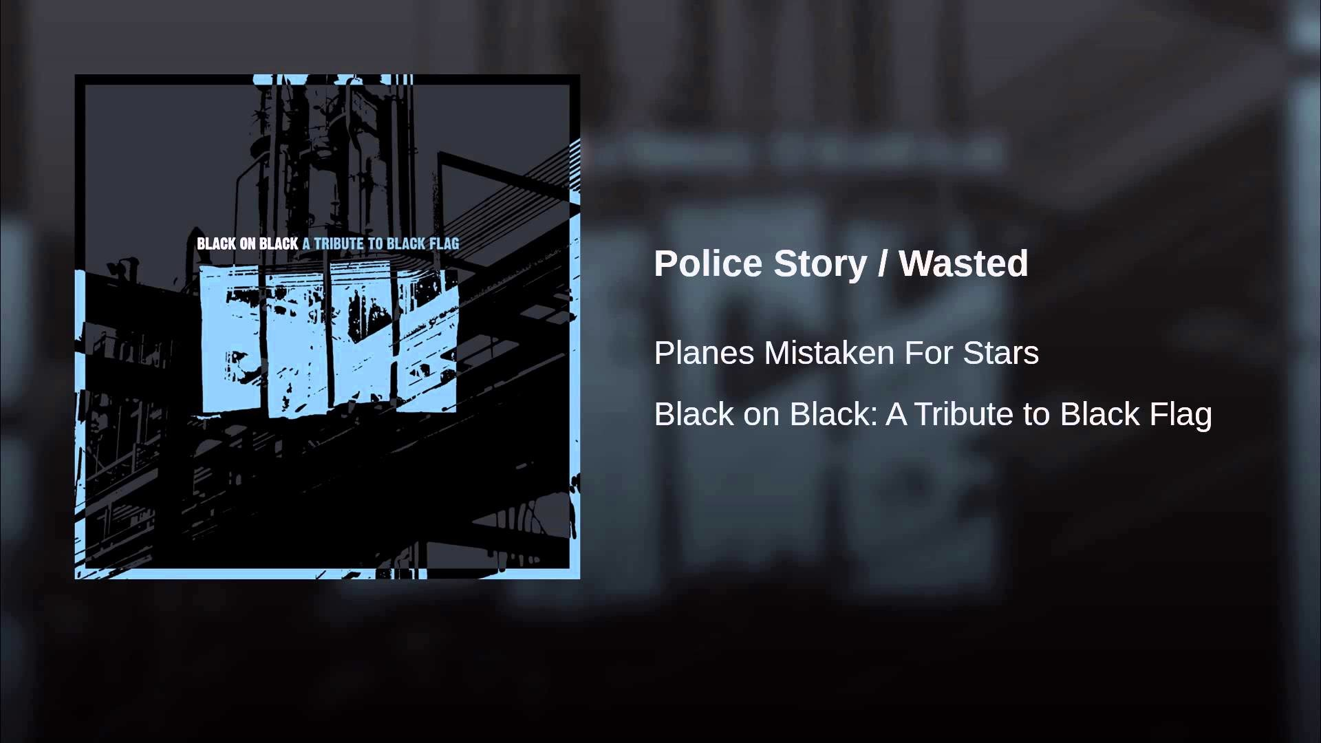 Police Story / Wasted