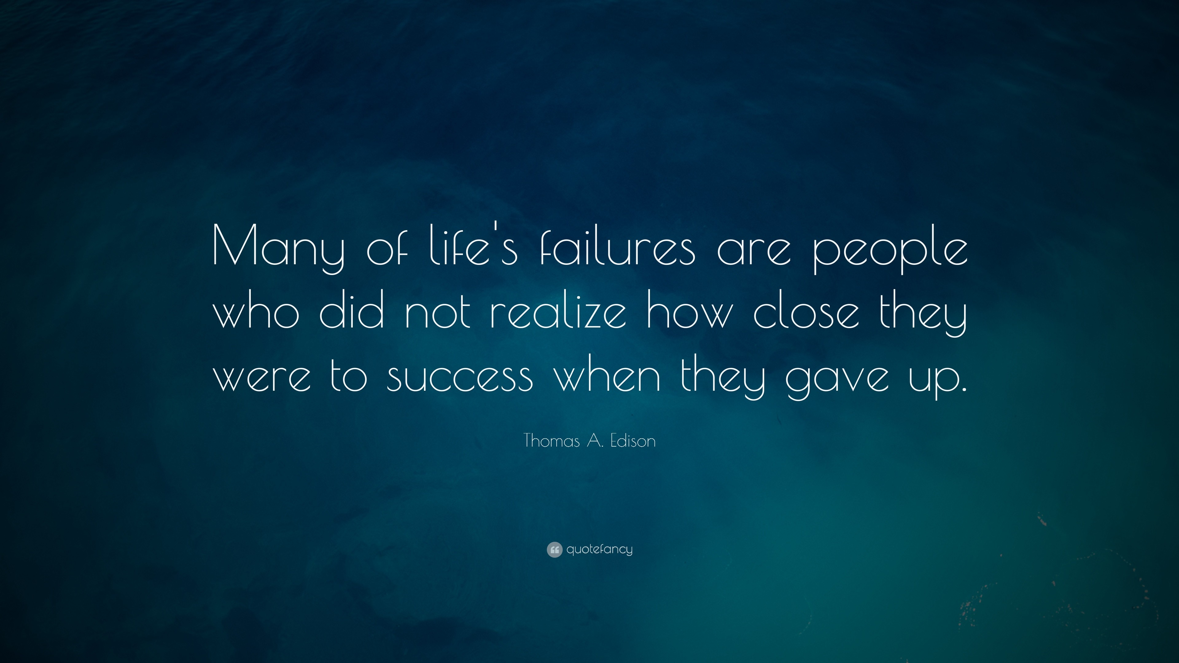 """Success Quotes: """"Many of life's failures are people who did not realize how  close"""