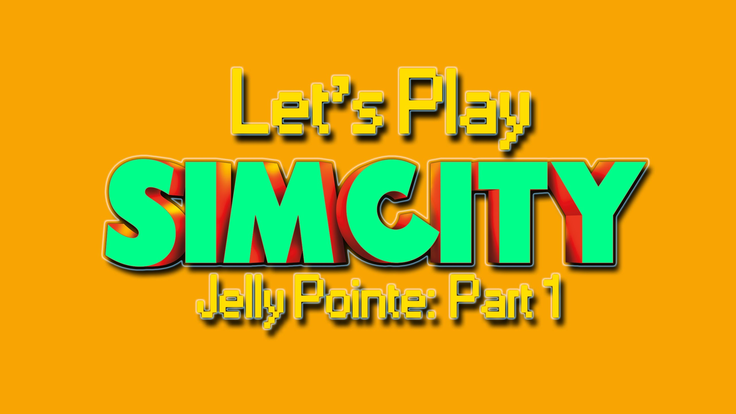 Let's Play SimCity   Jelly Pointe: Part 1