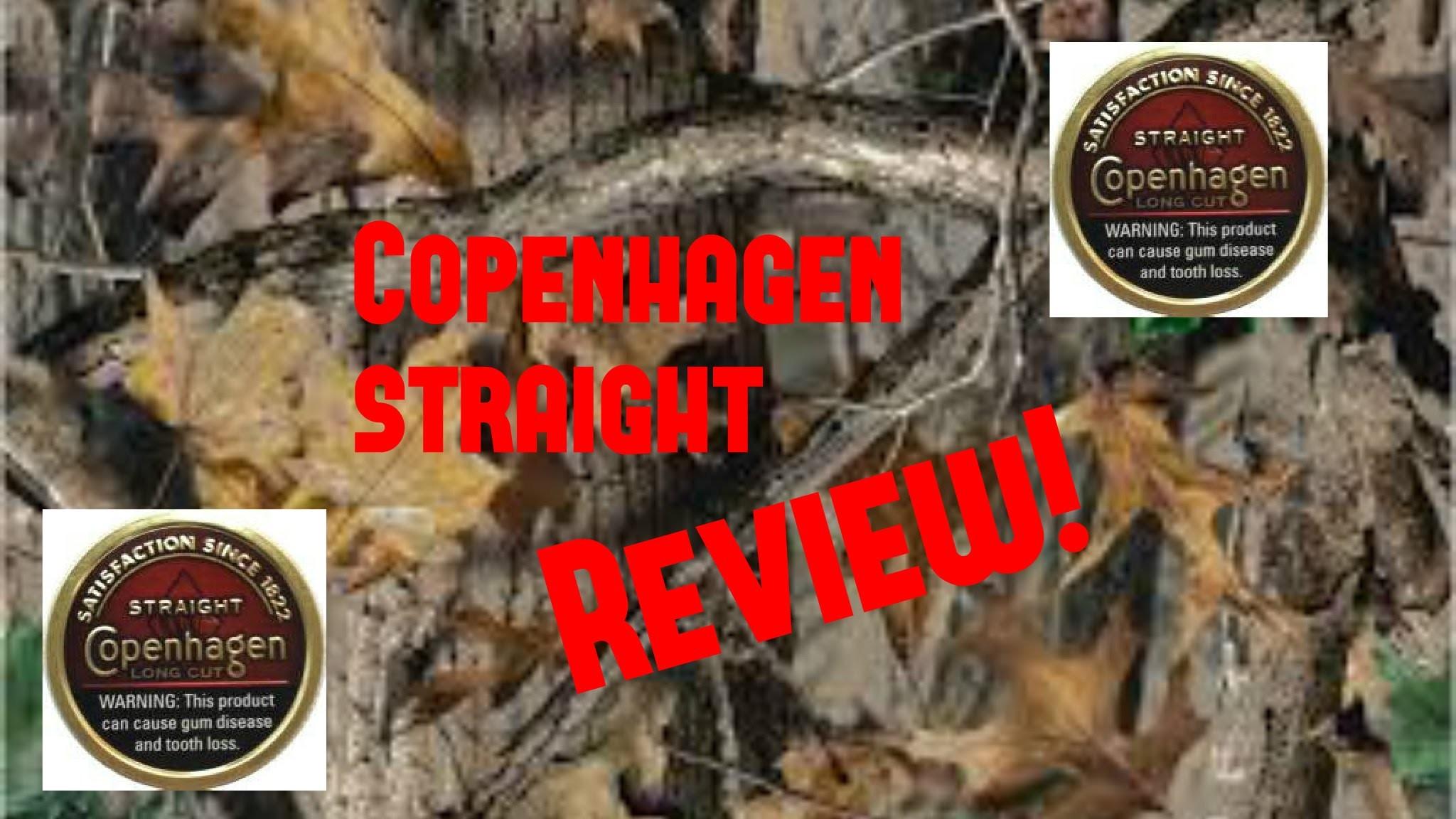 Copenhagen straight review!
