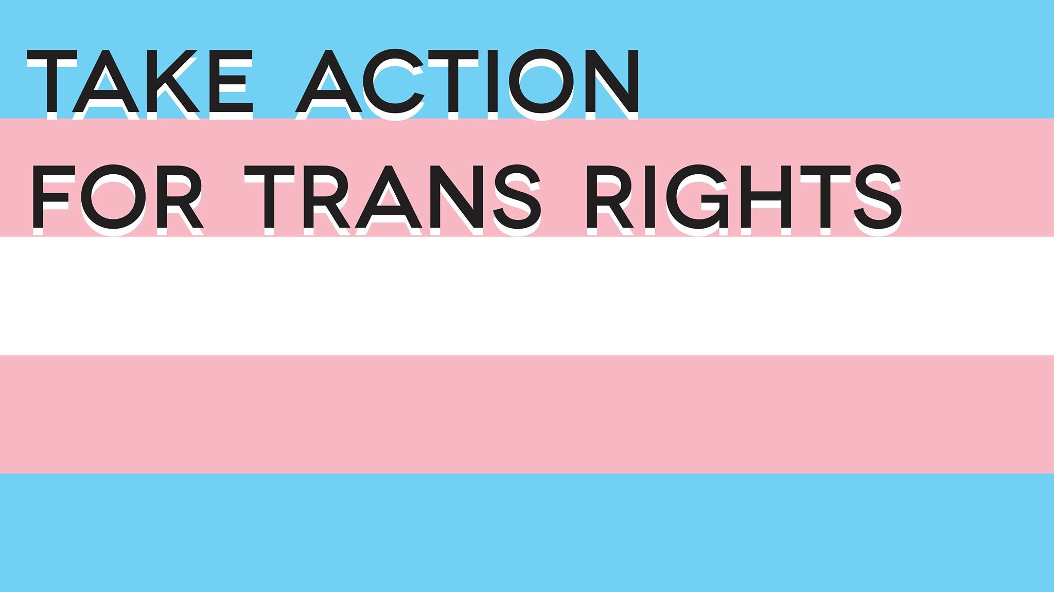 Take Action for Trans Rights!