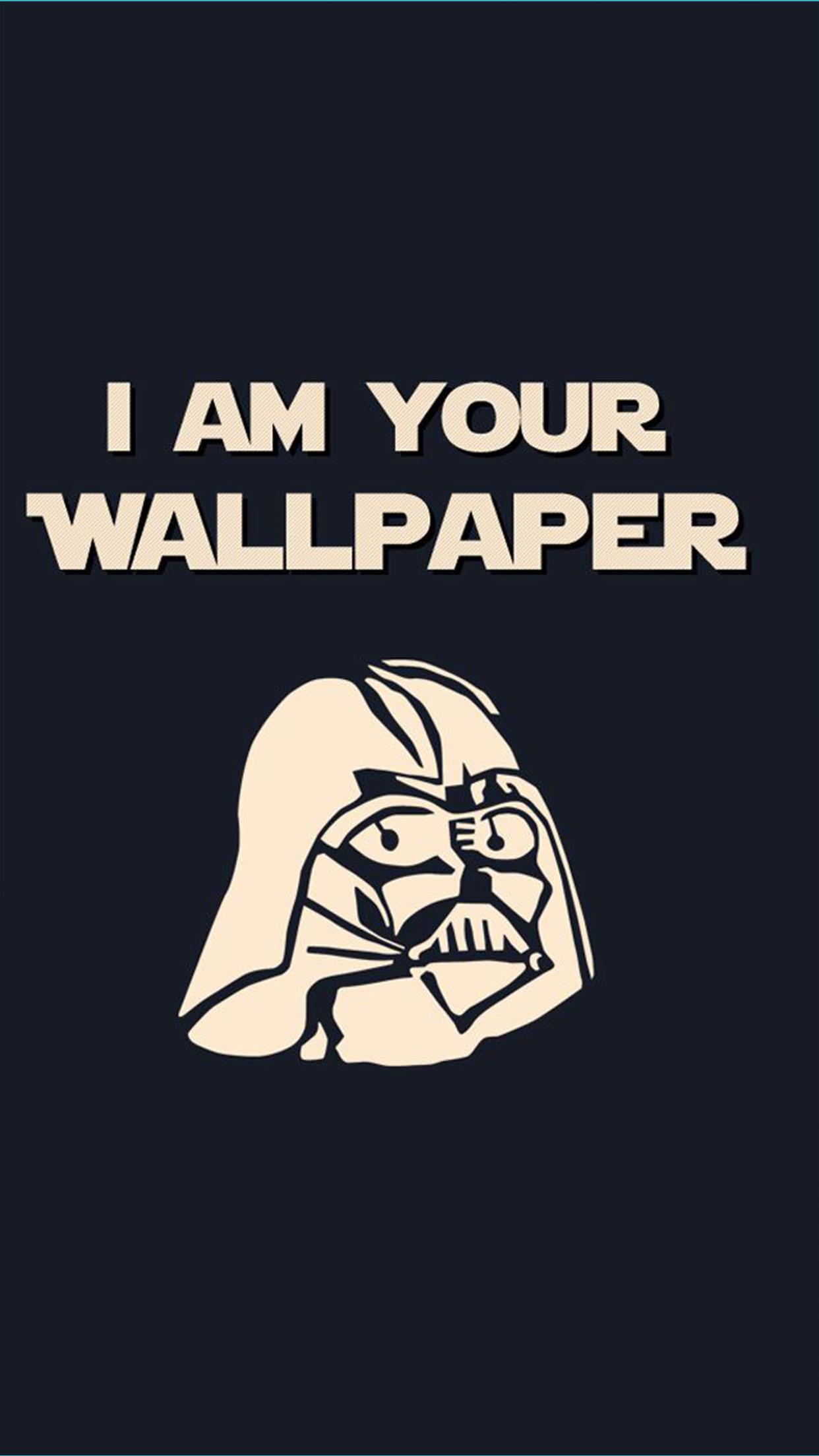 I am your Wallpaper iPhone Wallpaper HD