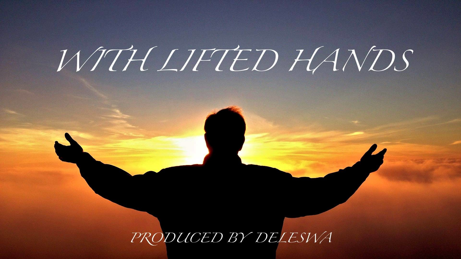 """Christian Rap / Praise & Worship / Jazz / RnB type beat """"With Lifted Hands""""  Produced by Deleswa – YouTube"""