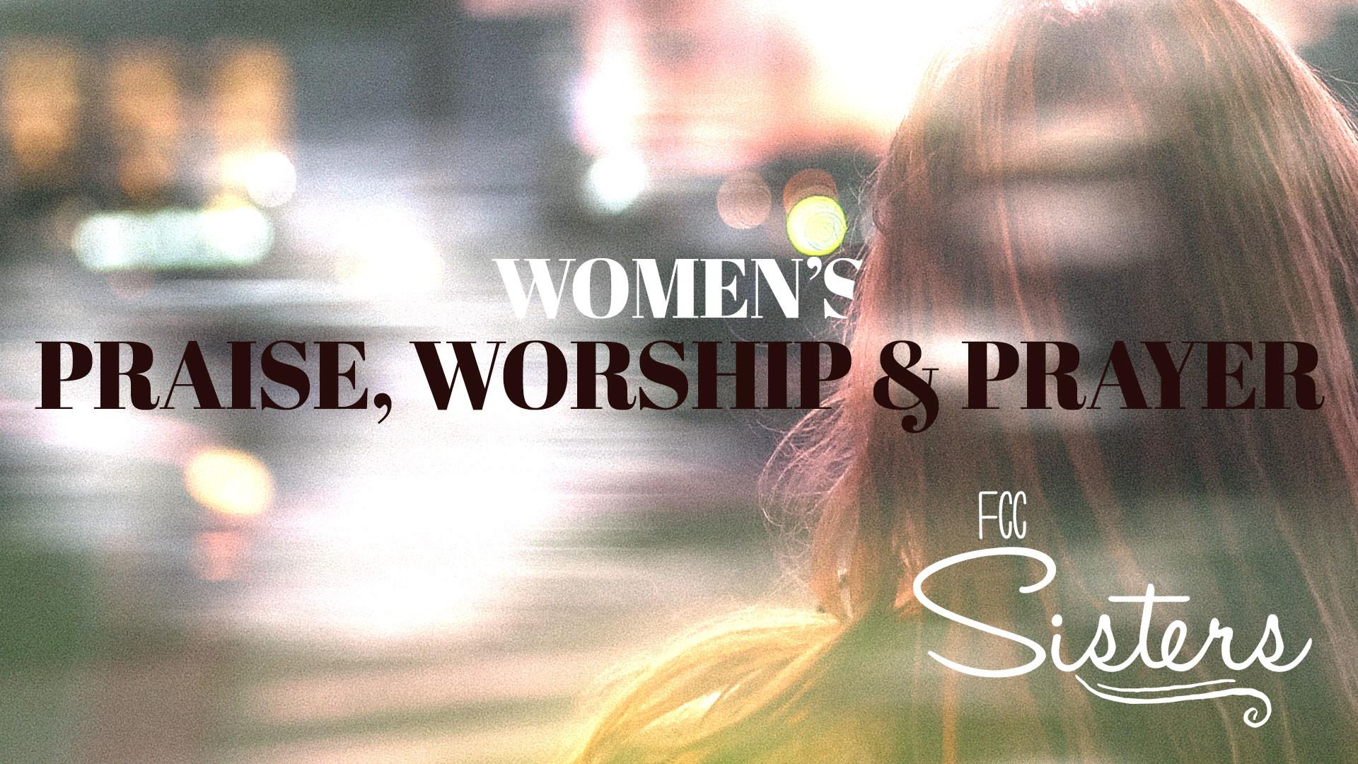 Women's Praise, Worship, & Prayer