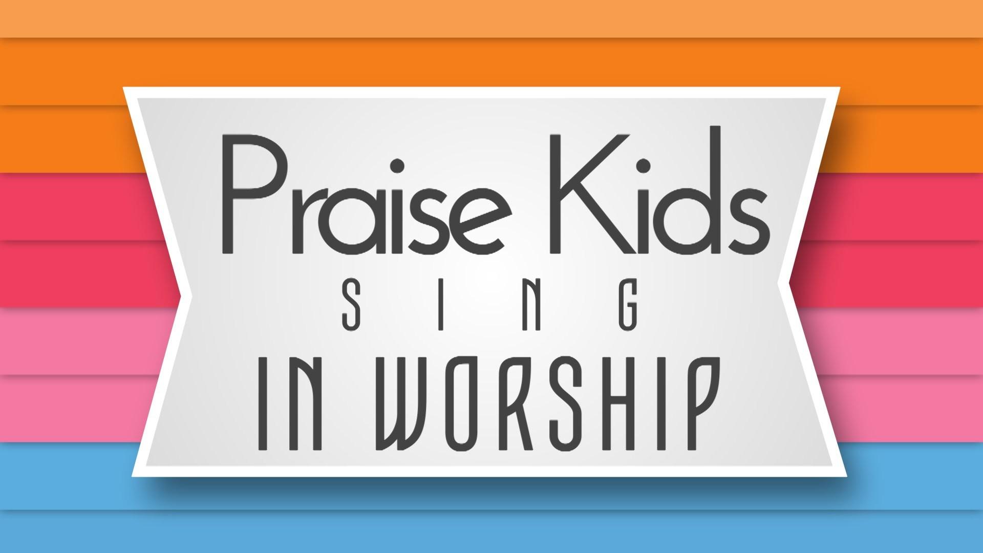 Praise Kids Sing in Worship 2-28-2016