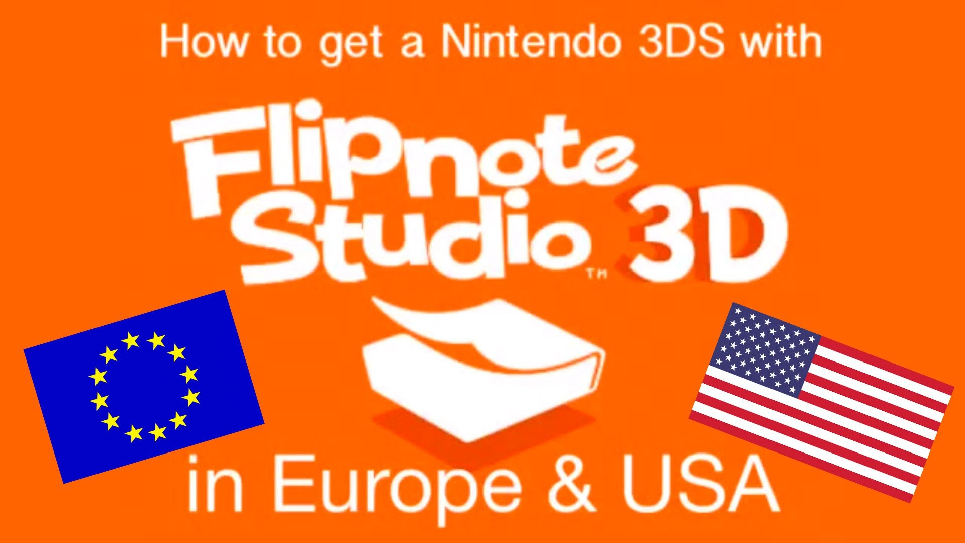 How to get a Nintendo 3DS with Flipnote Studio 3DS in Europe and USA,  geezerdk
