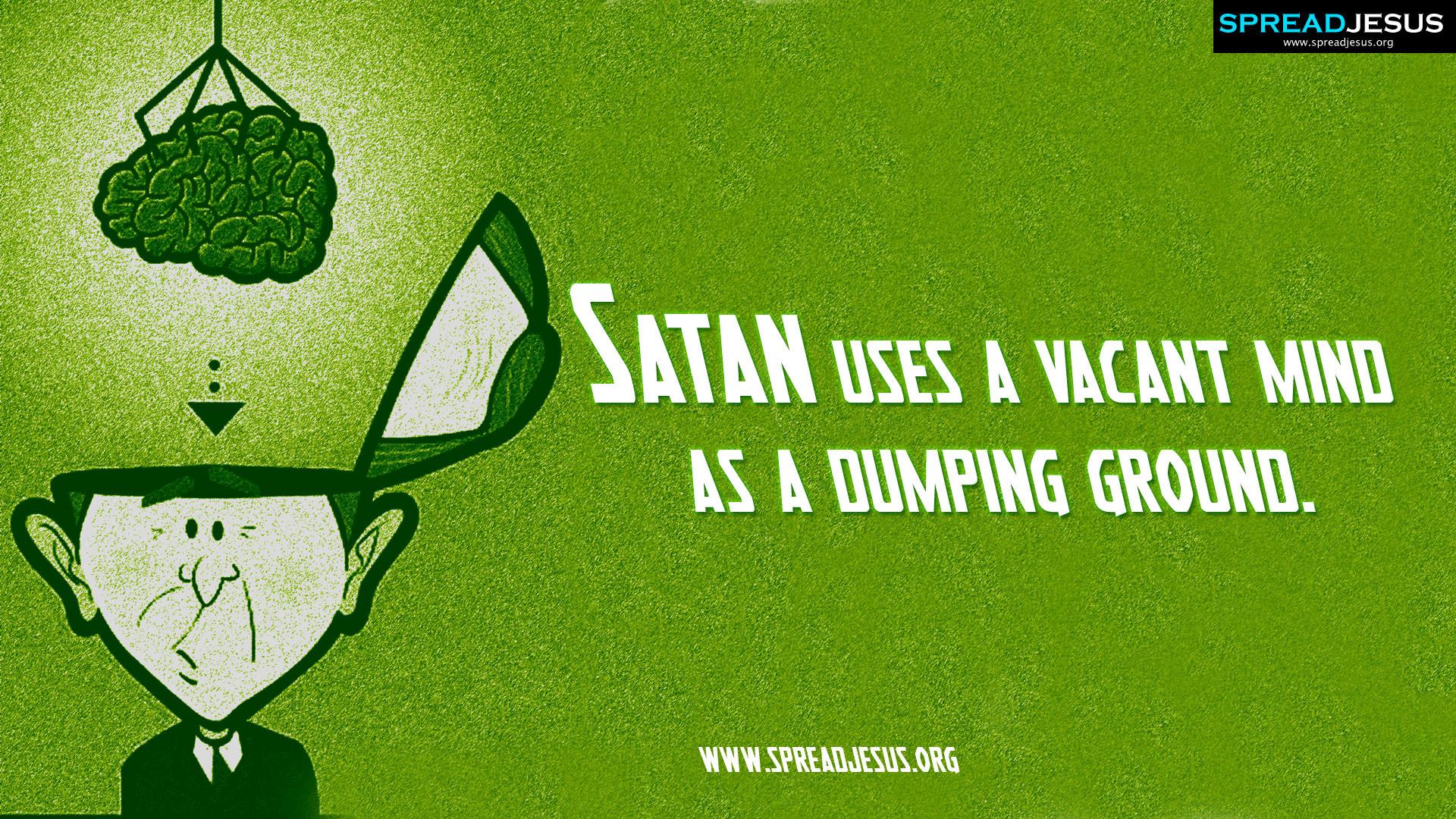 Satan uses a vacant mind