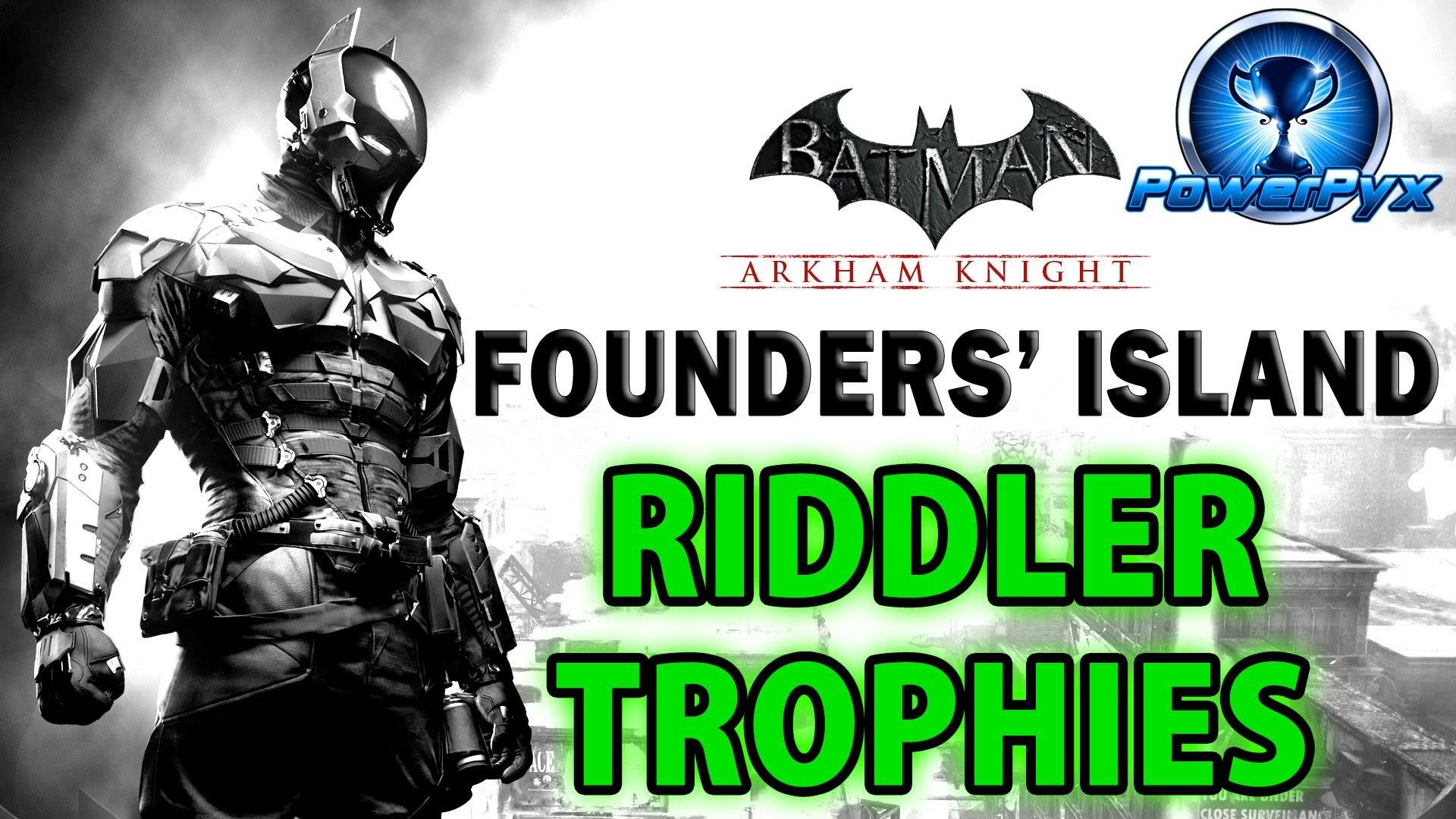 Batman Arkham Knight – Founders' Island – All Riddler Trophy Locations –  YouTube