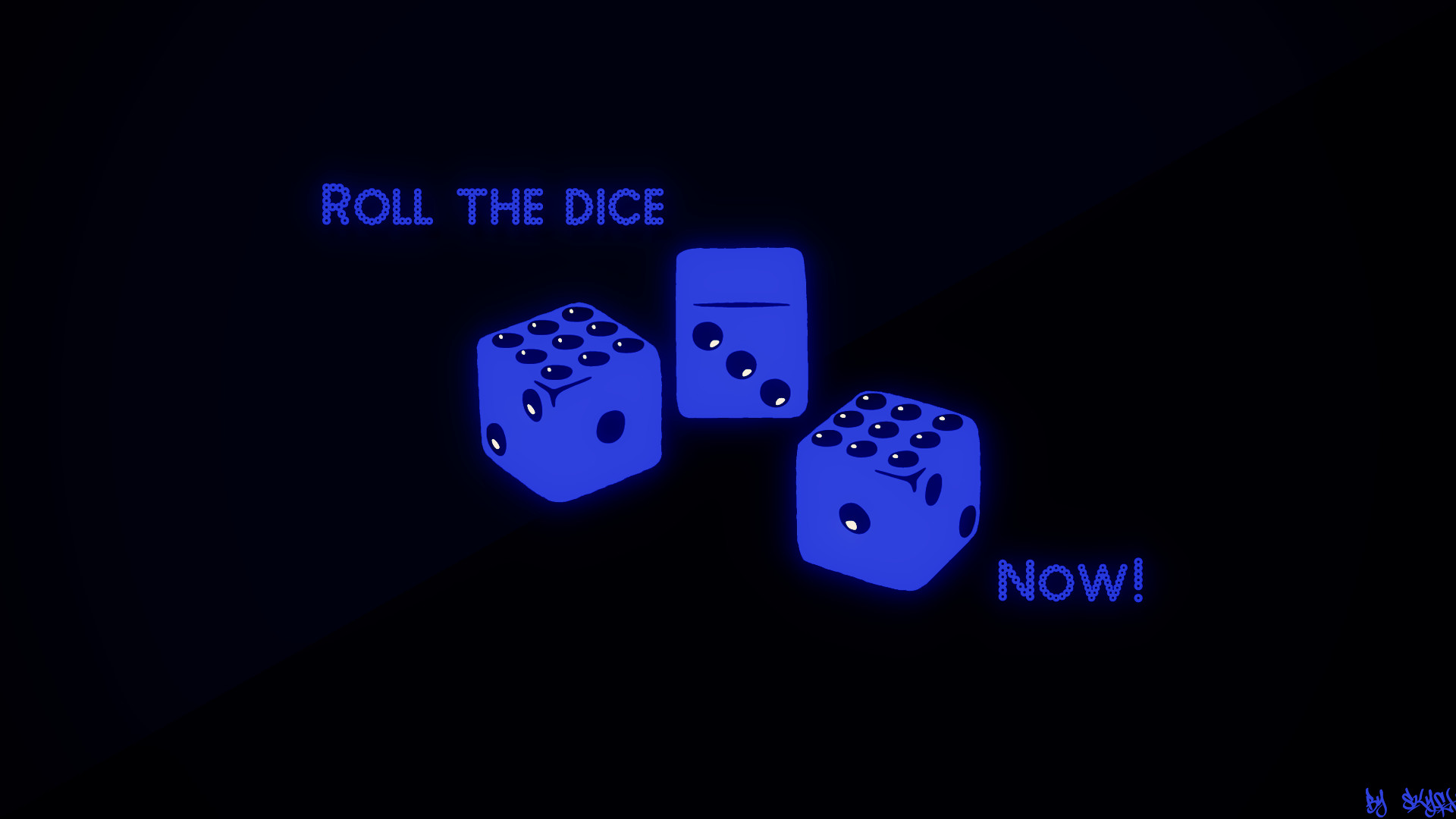Roll the dice NOW! – WALLPAPER by TheSkyFx on DeviantArt