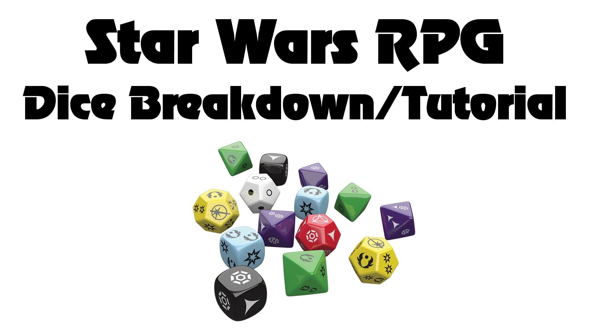 Star Wars RPG Dice Breakdown/Tutorial