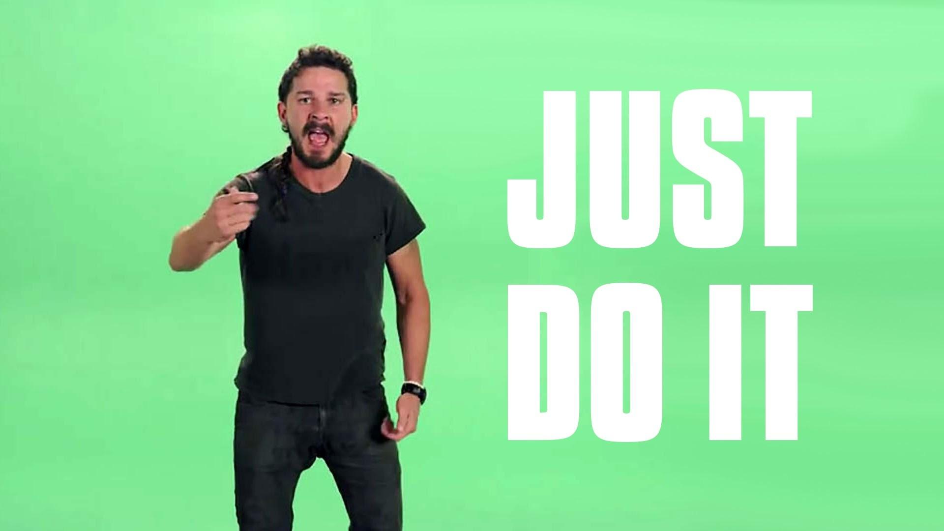 """JUST DO IT"" Shia LaBeouf Most Intense Motivational Speech | Green Screen  (HD) – YouTube"