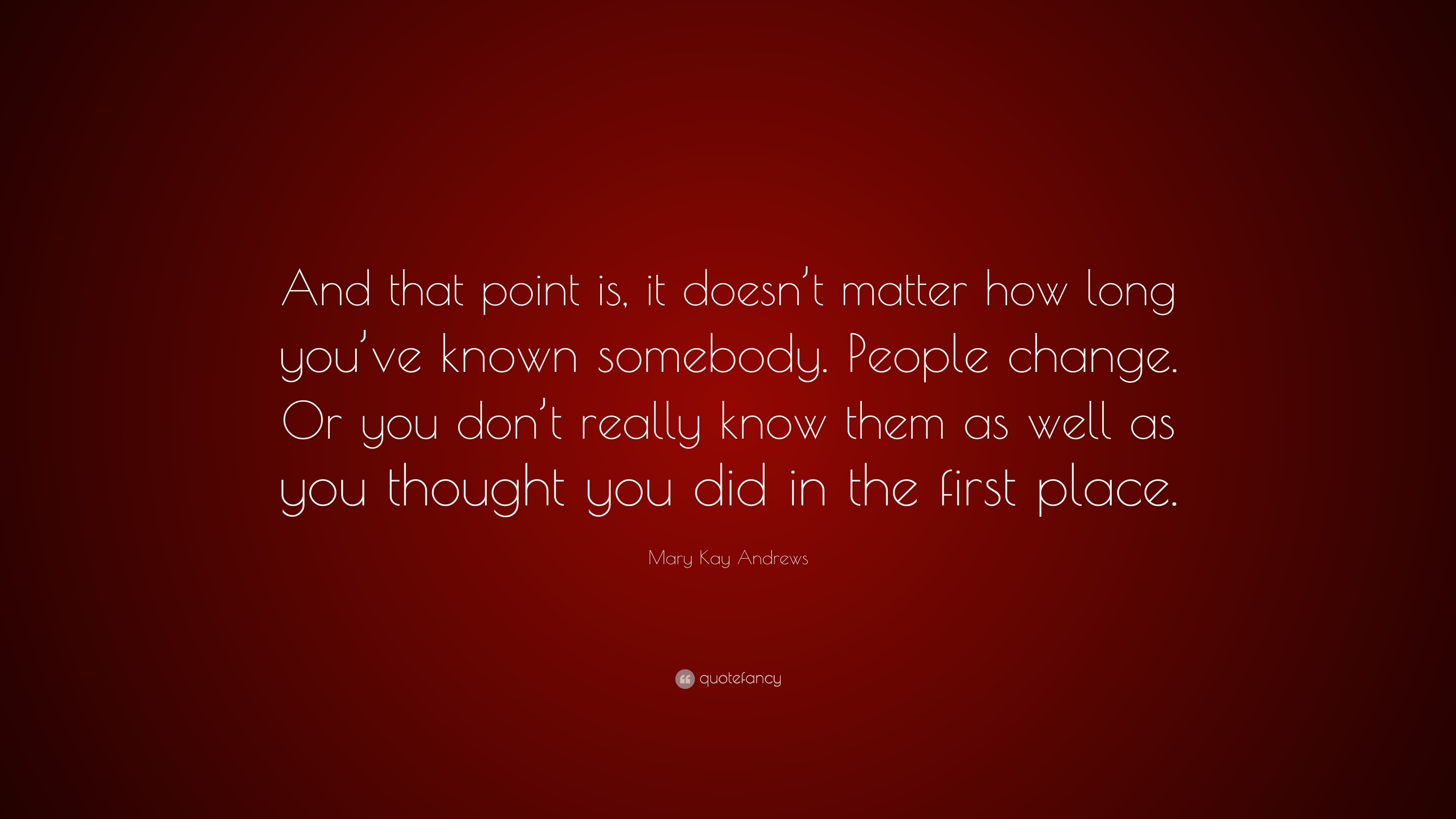 """Mary Kay Andrews Quote: """"And that point is, it doesn't matter"""