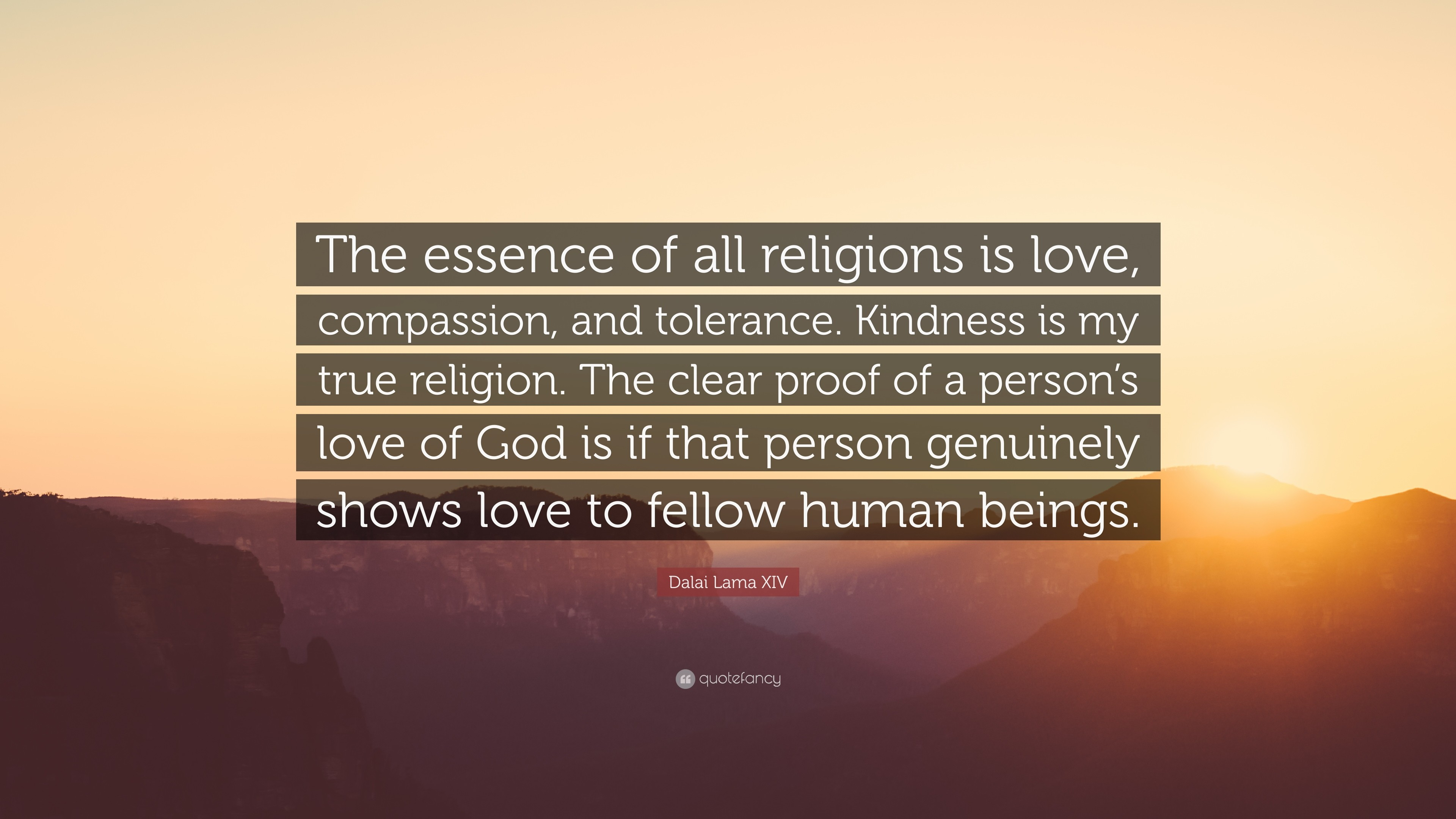 """Dalai Lama XIV Quote: """"The essence of all religions is love, compassion,"""