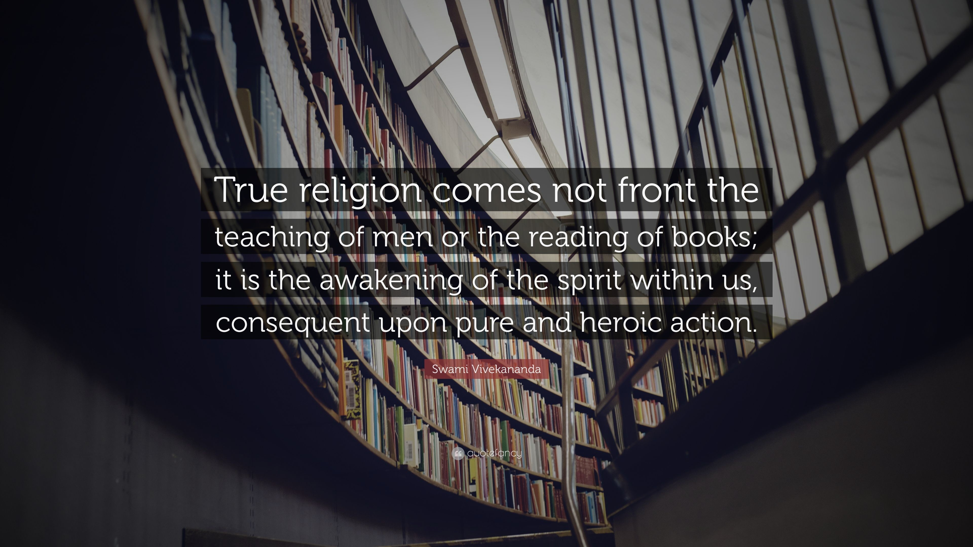 """Swami Vivekananda Quote: """"True religion comes not front the teaching of men  or the"""