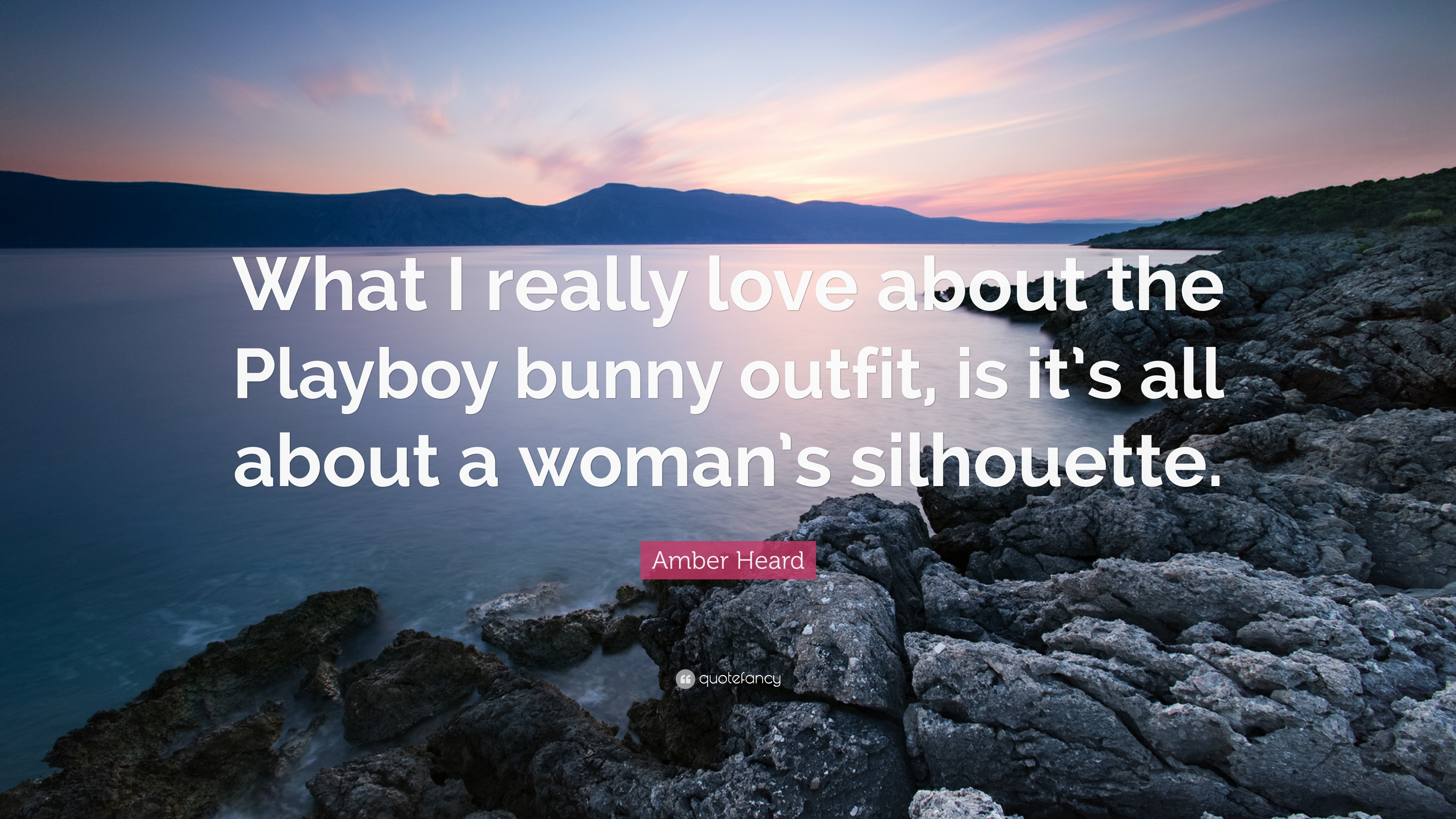 """Amber Heard Quote: """"What I really love about the Playboy bunny outfit, is"""