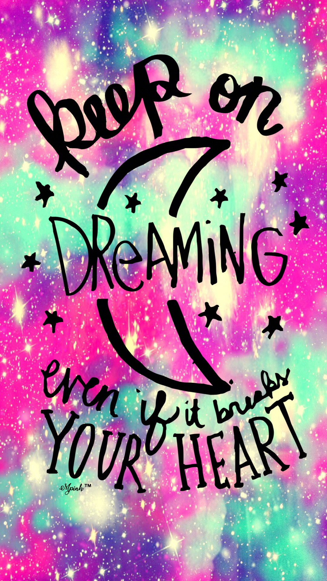 Keep On Dreaming Quote Galaxy iPhone/Android Wallpaper I Created For The  App Top Chart
