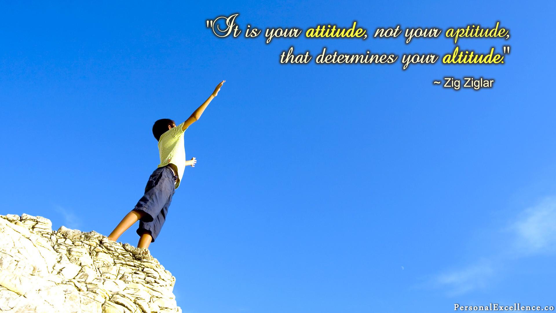 "1. [Attitude, not Altitude] Wallpaper. """