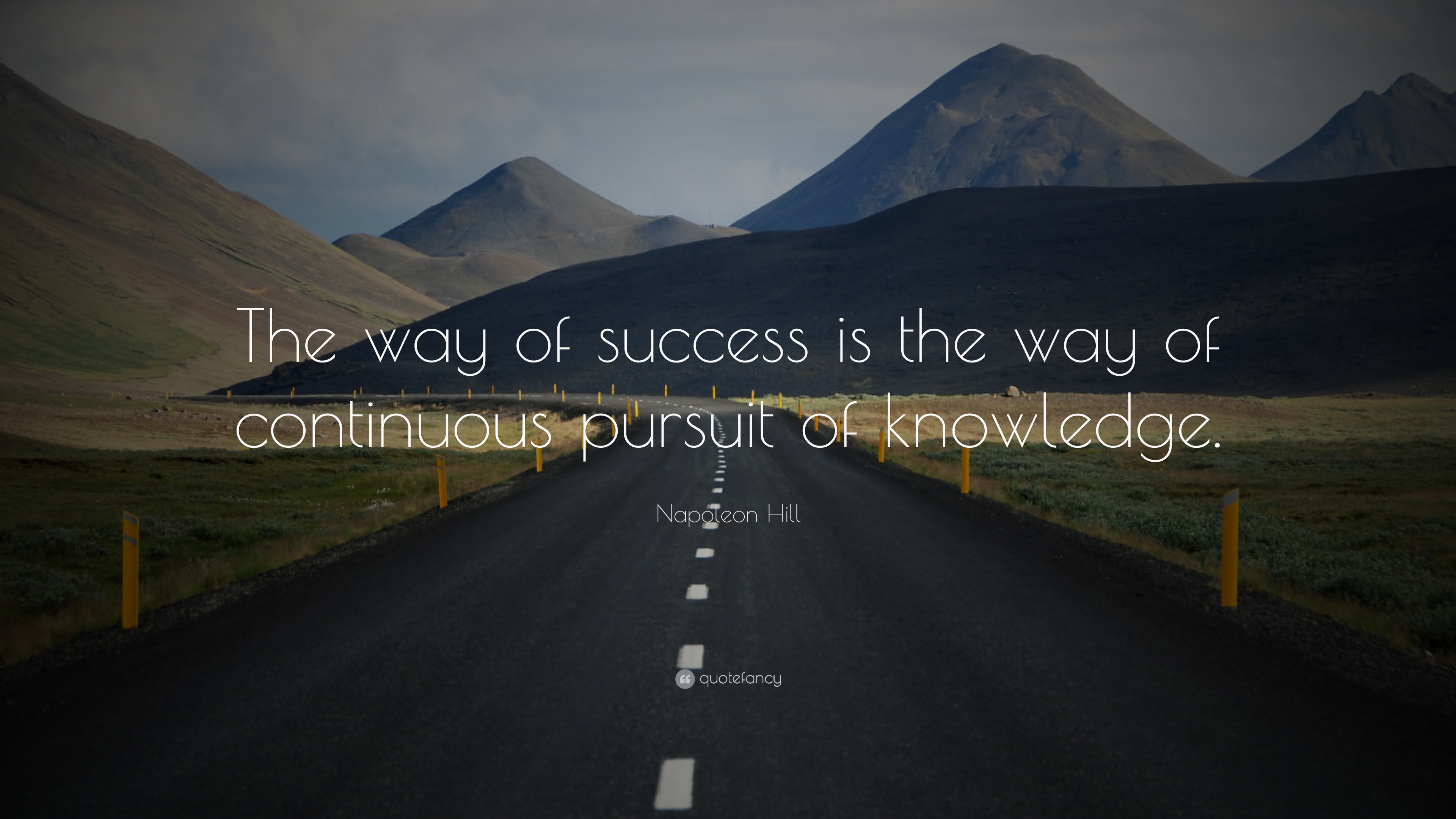 """Success Quotes: """"The way of success is the way of continuous pursuit of  knowledge"""