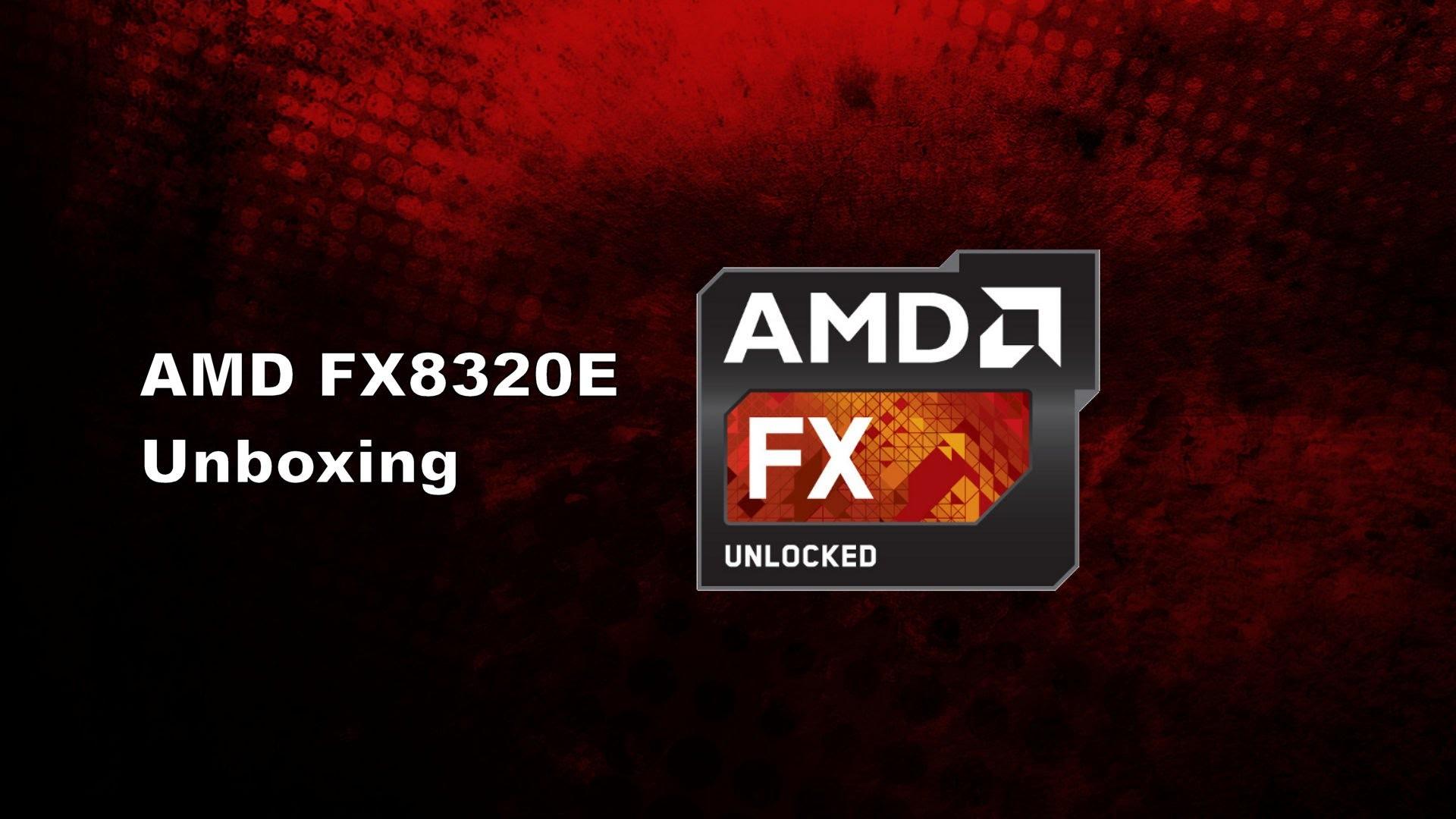 AMD FX 8320E Unboxing