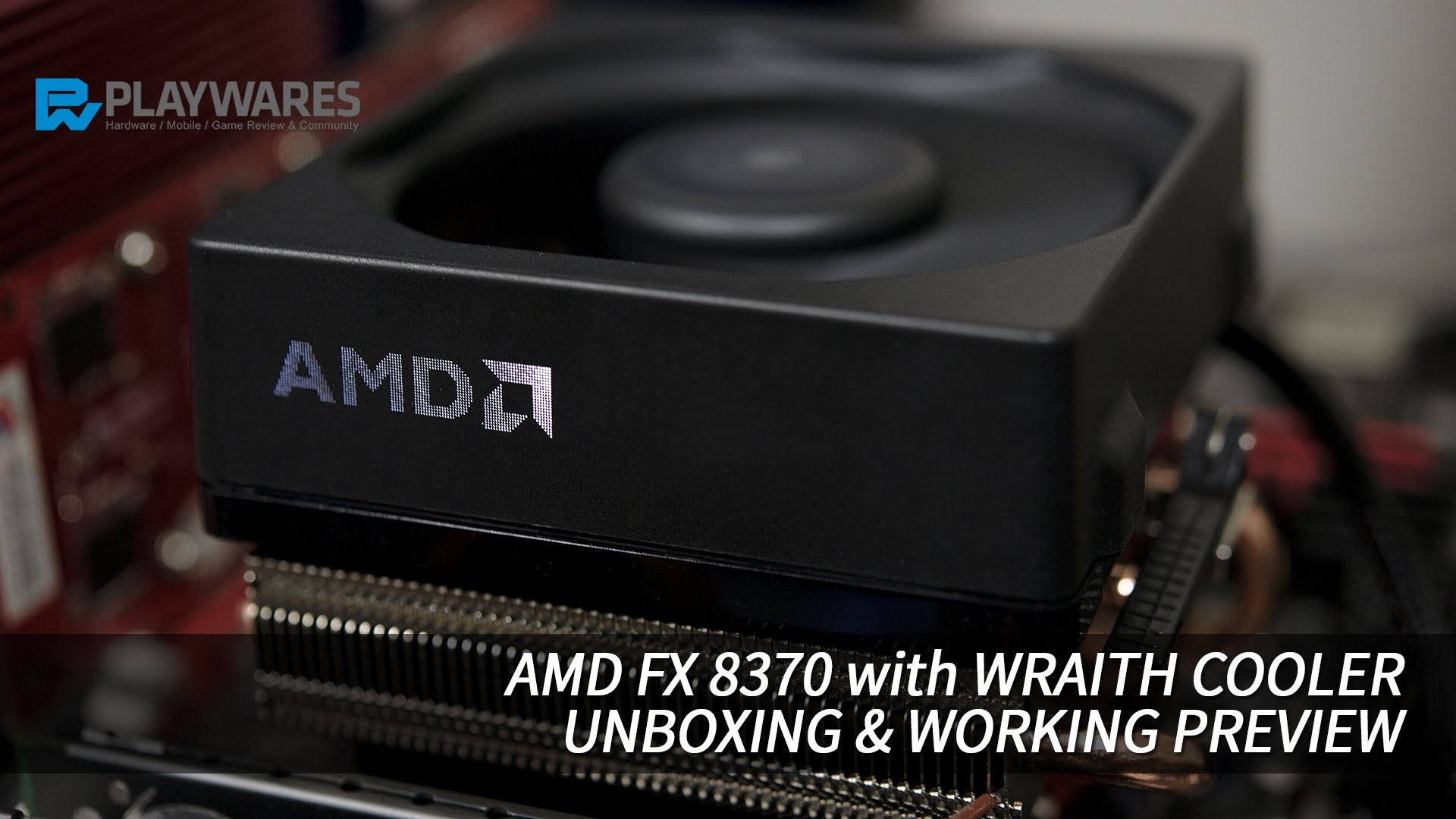 AMD FX 8370 with WRAITH COOLER UNBOXING & PREVIEW
