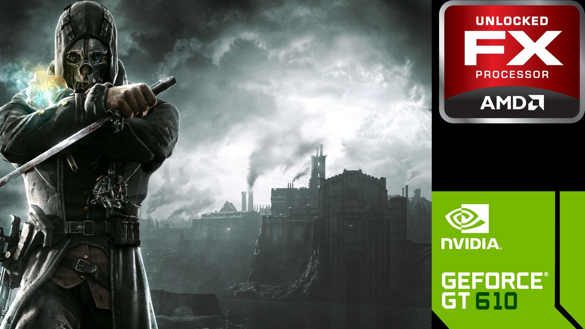 Dishonored – AMD FX 6300 + NVIDIA GT 610
