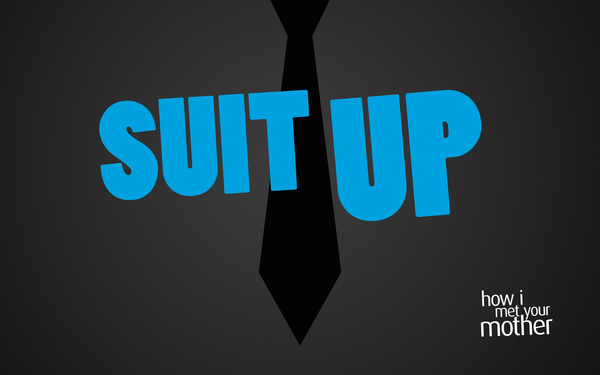 … Suit up – How I Met Your Mother