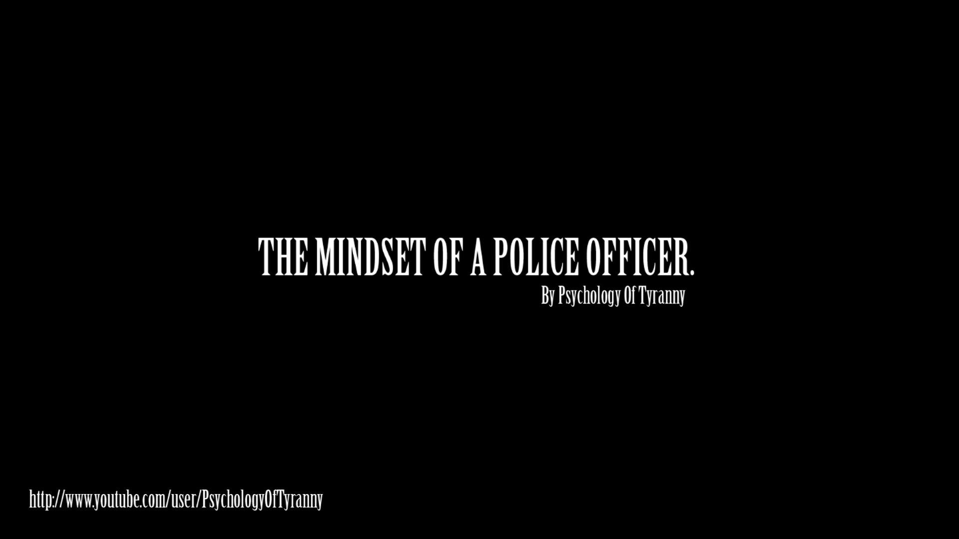 The Mindset Of A Police Officer (No Video)