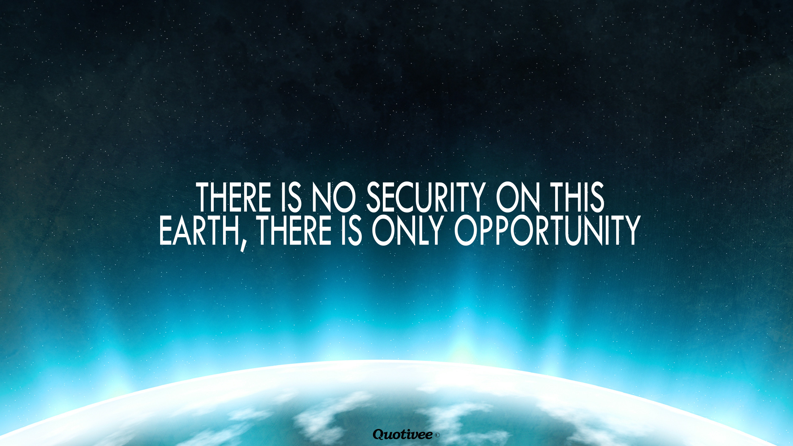 There Is No Security – Inspirational Quotes | Quotivee