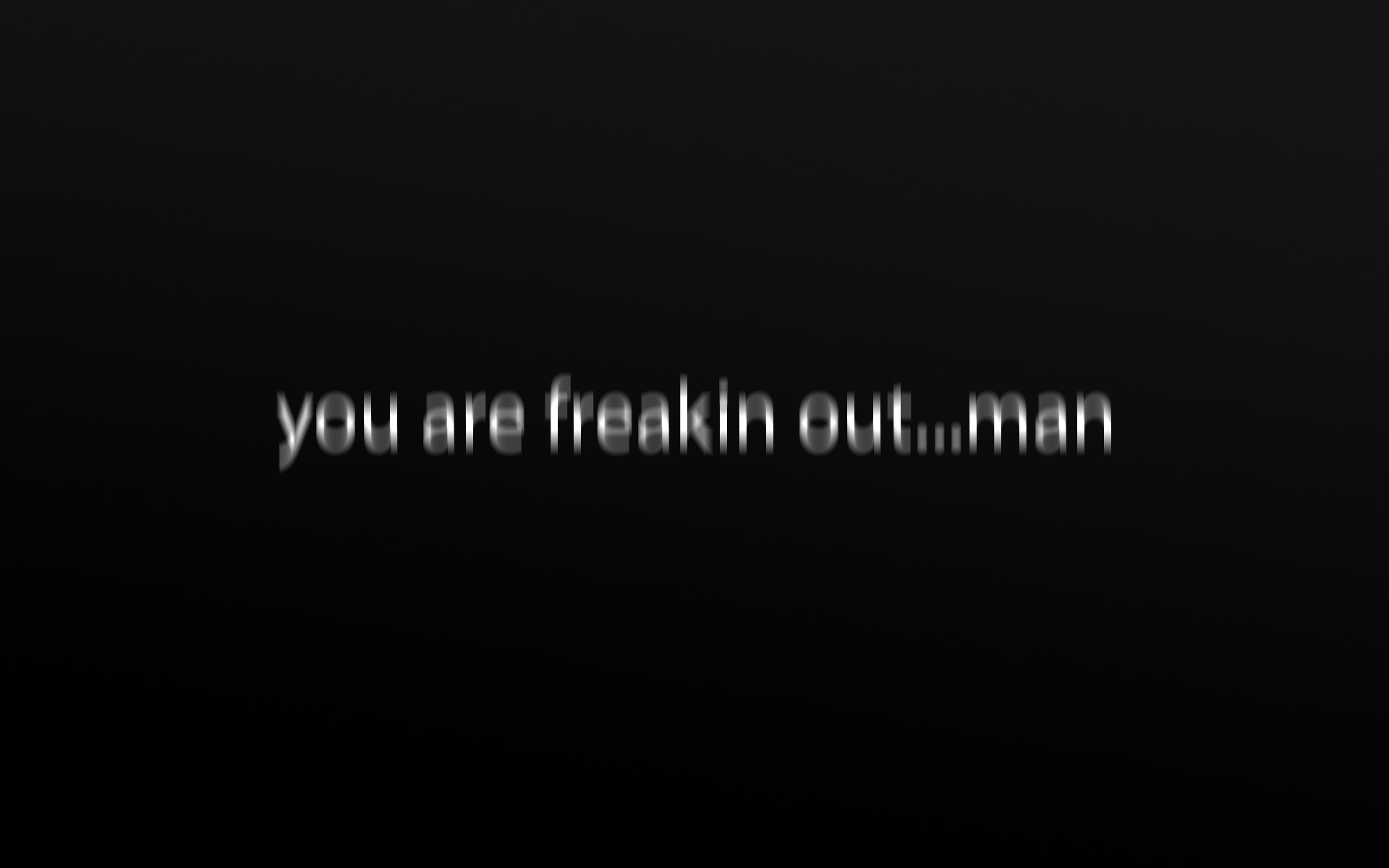 You are freaking out … man wallpaper – 691264