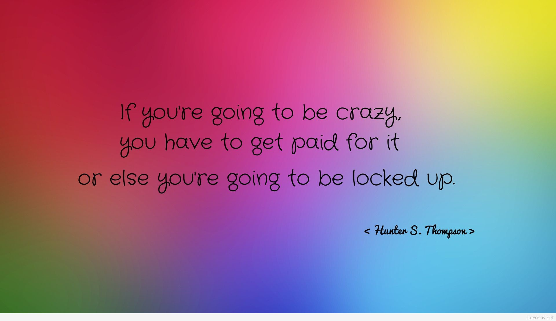 if-youre-going-to-be-crazy-1920×1080-funny-