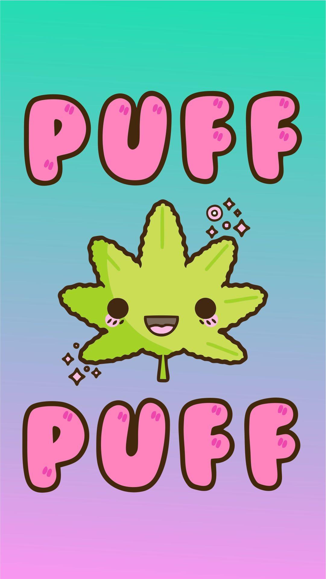 Puff Puff Marijuana Kawaii. Dope WallpapersStoner GirlIphone …