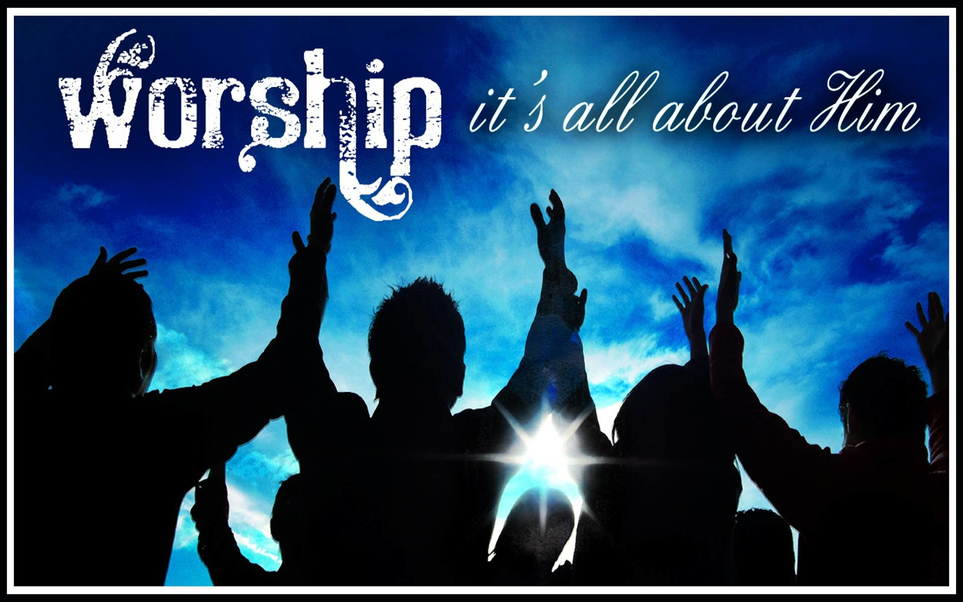 Worship Wallpapers – Full HD wallpaper search