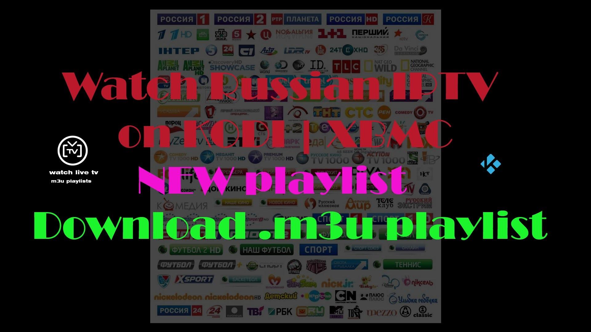 Russian IP TV   Watch Live ON KODI   XBMC   2017 download new .m3u playlist  – YouTube