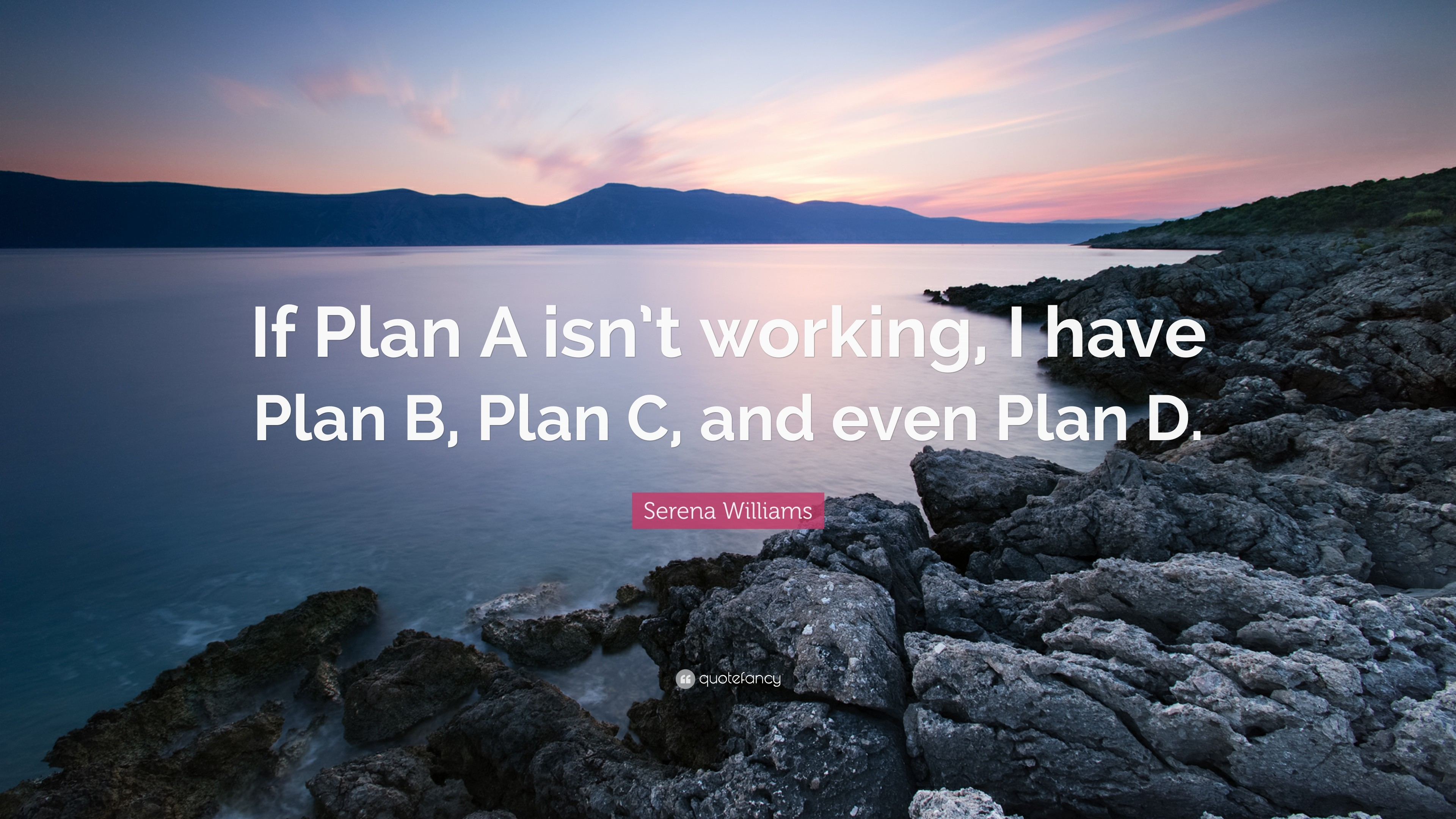 """Serena Williams Quote: """"If Plan A isn't working, I have Plan"""