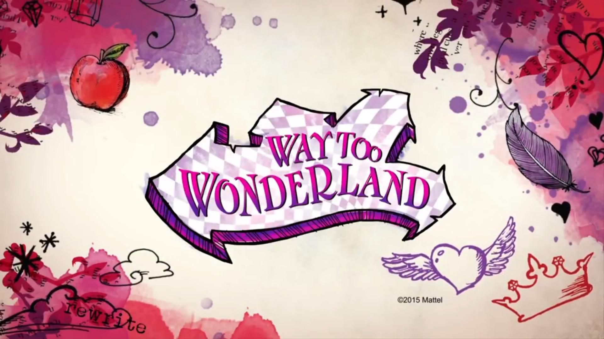 Way Too Wonderland | Royal & Rebel Pedia Wiki | FANDOM powered by Wikia