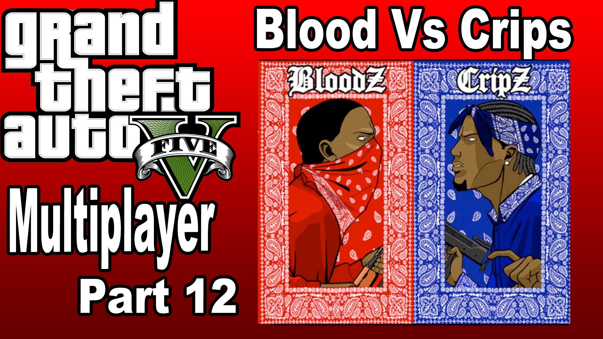 Grand Theft Auto V Multiplayer Fun Part. 12 [PS4] – Blood vs Crip – YouTube