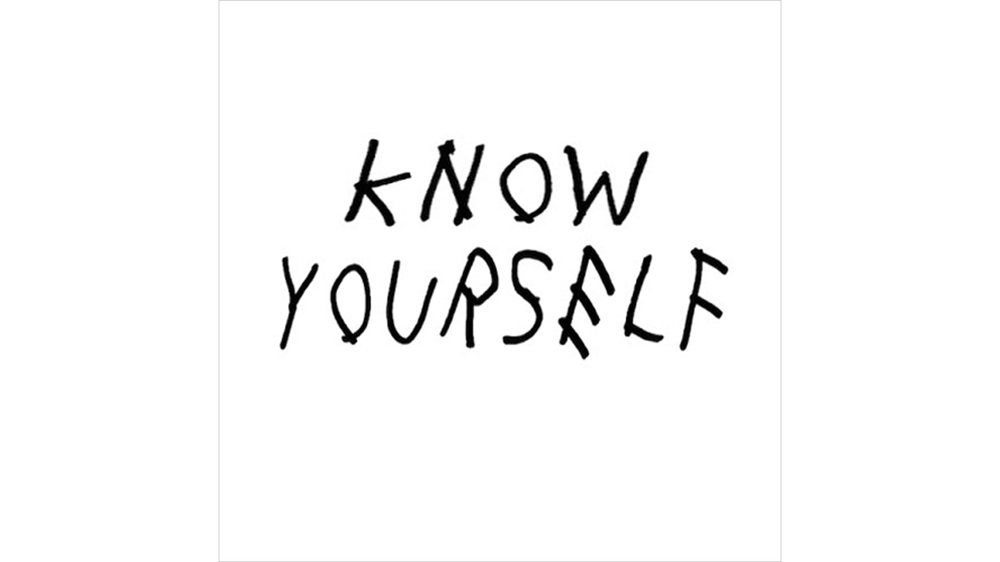 'Know Yourself' (2015)
