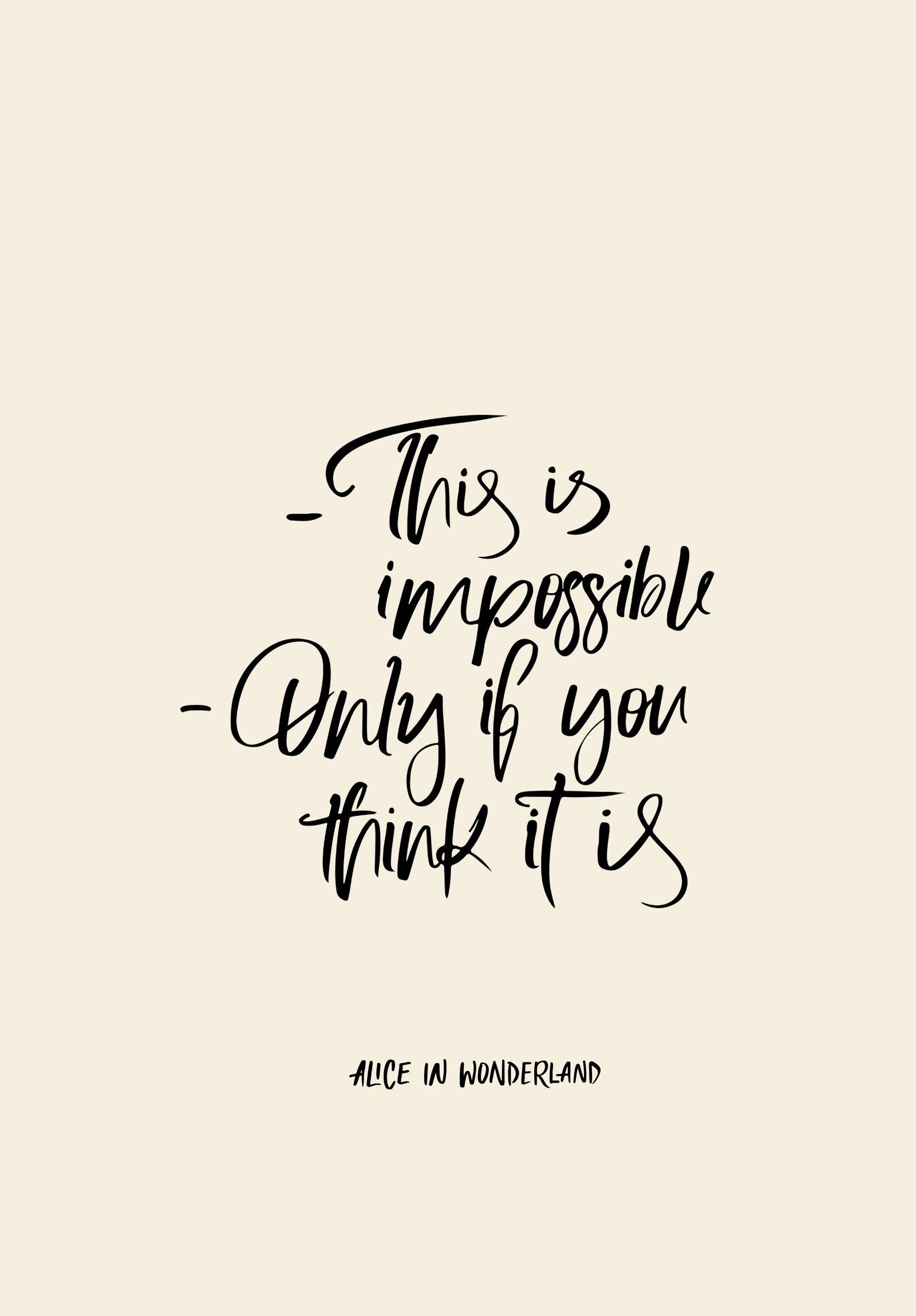 EVERYTHING IS POSSIBLE. Free Desktop WallpaperIphone WallpapersFree  Wallpaper DownloadAlice And Wonderland QuotesDisney …