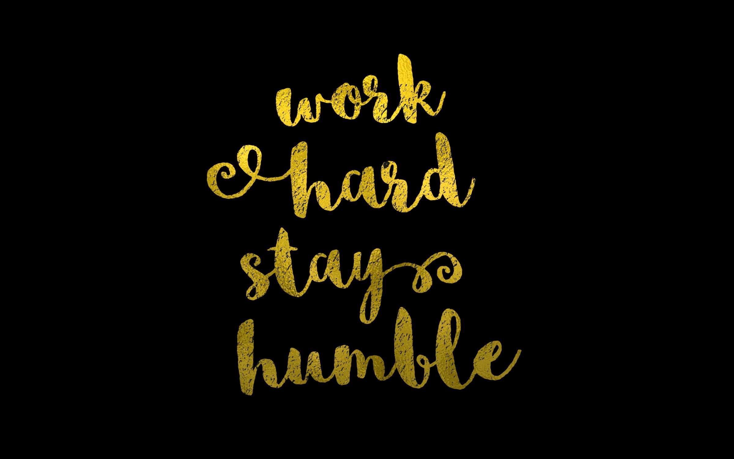 work-hard-stay-humble-desktop-black.jpg 2,400×1,500