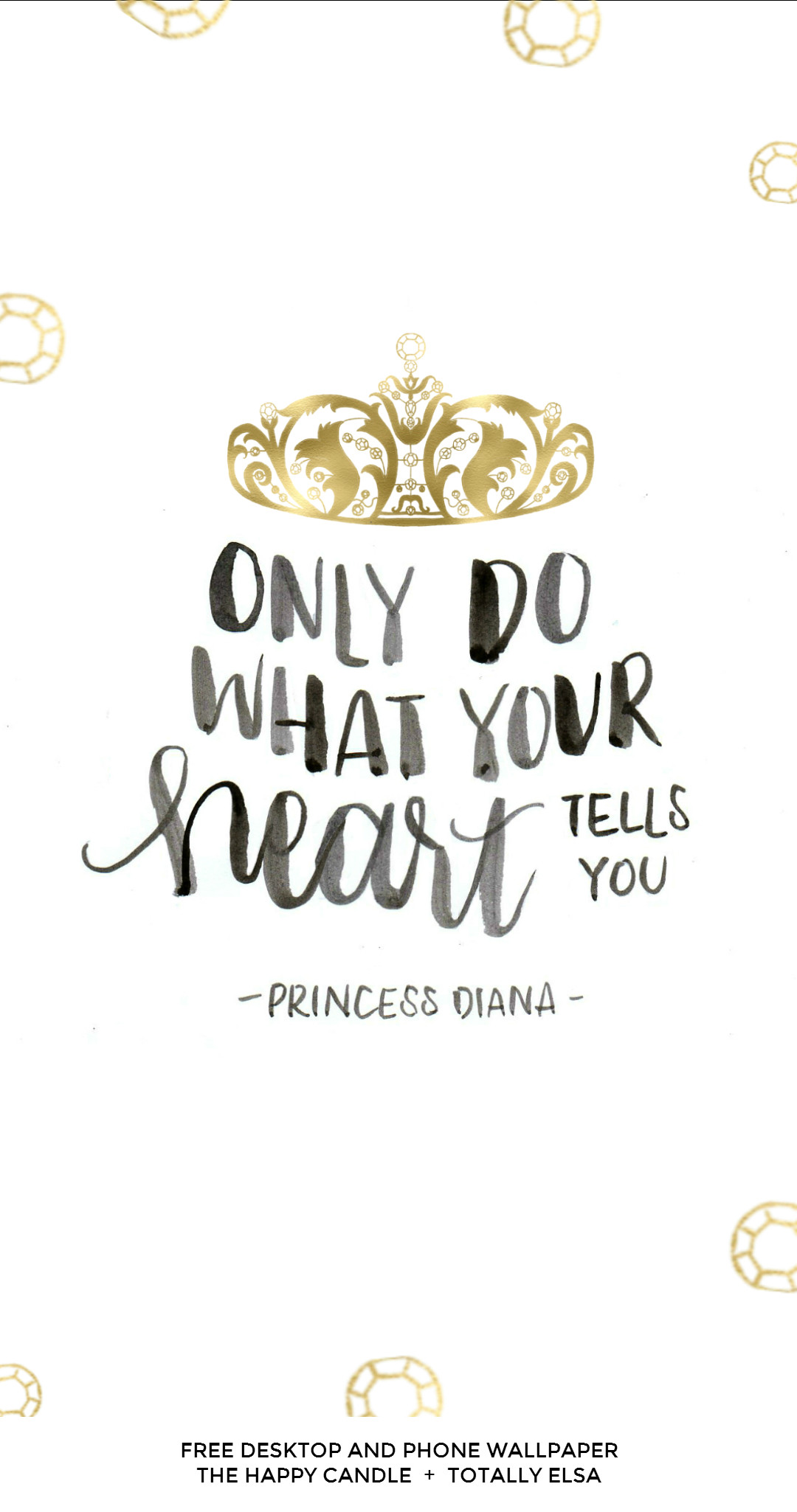 A free desktop and phone wallpaper with a quote from Princess Diana /  Created by The