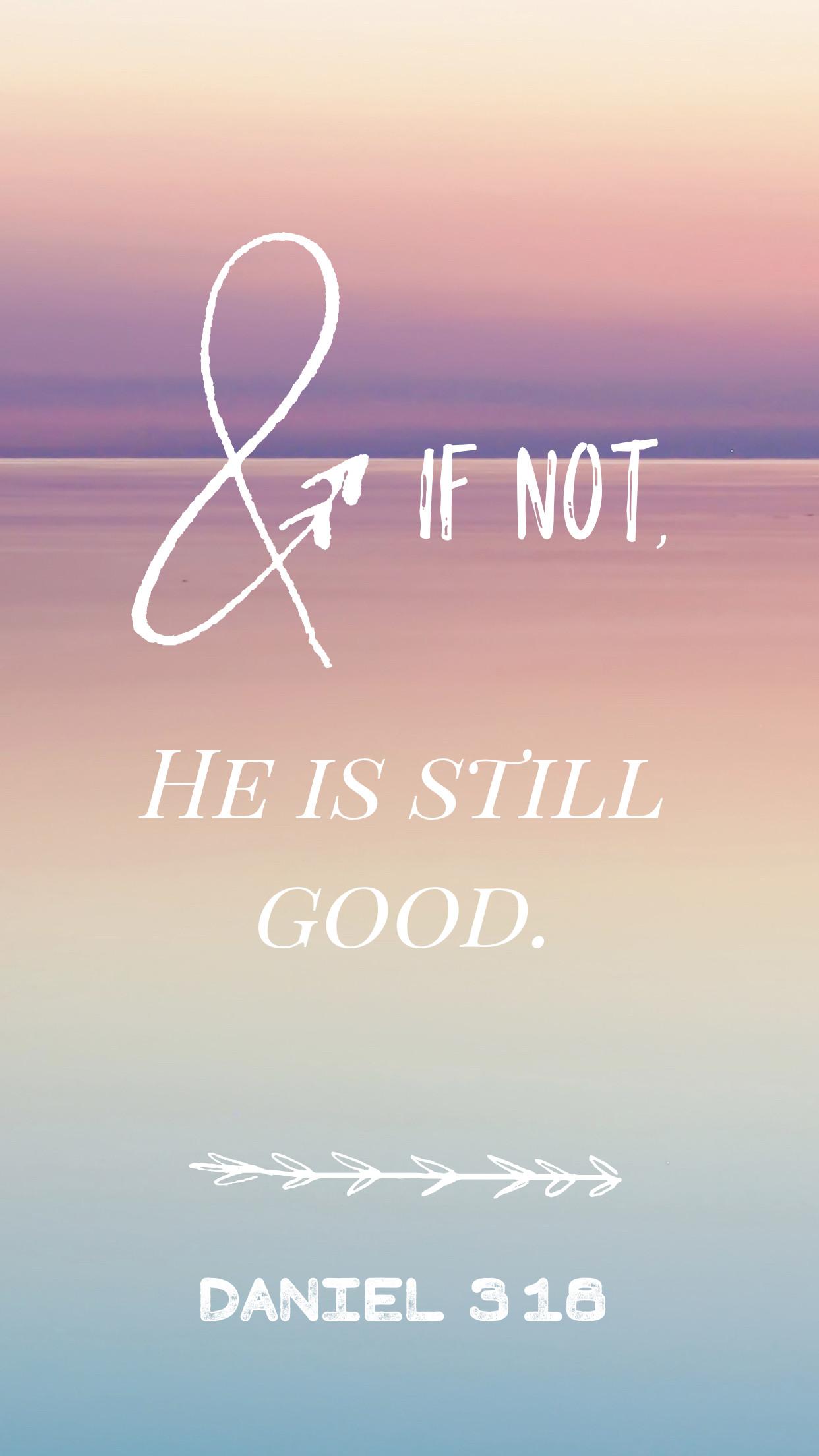 Phone wallpaper-Daniel 3:18