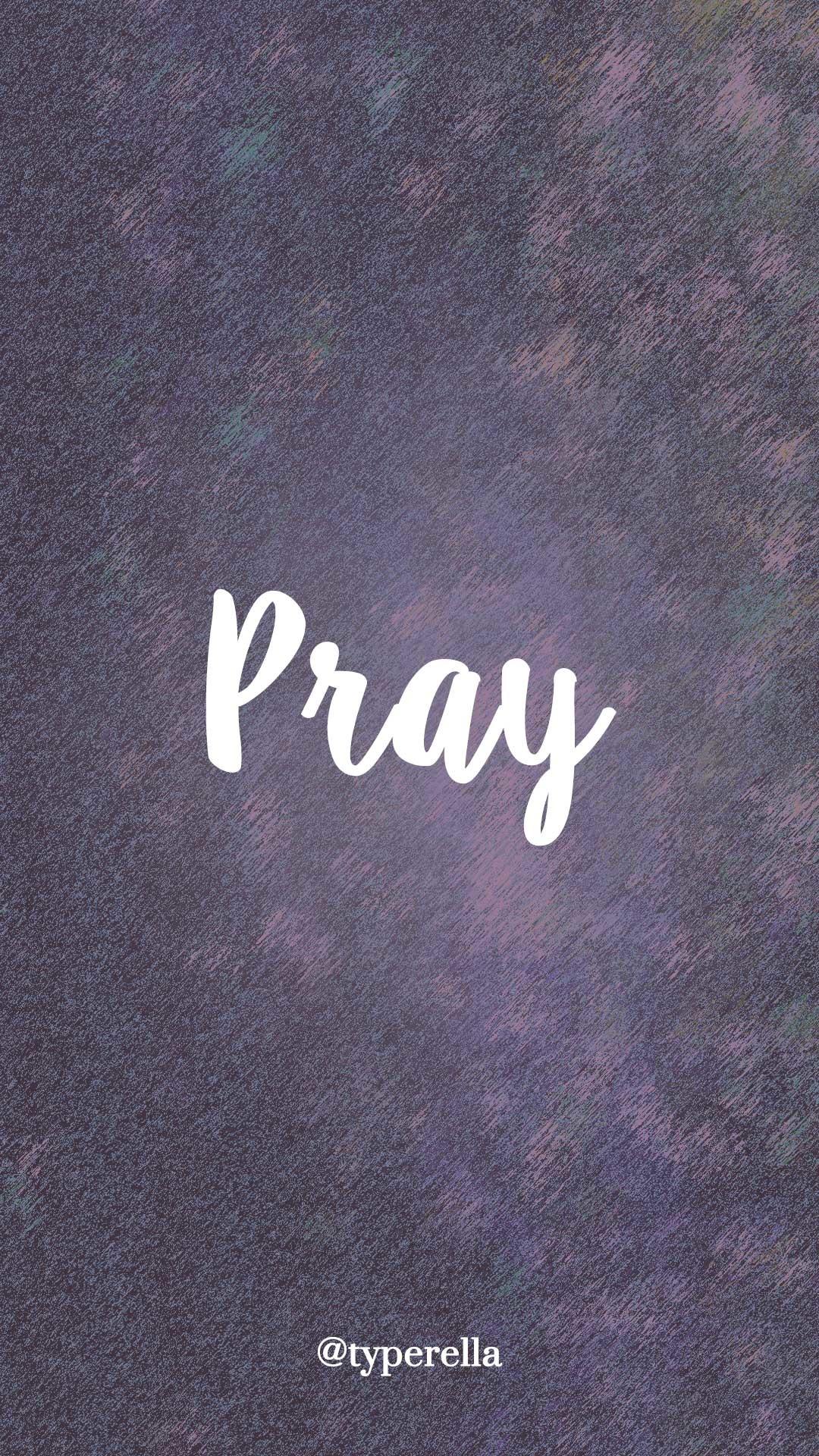 https://typerella.net/free-phone-wallpapers #pray #