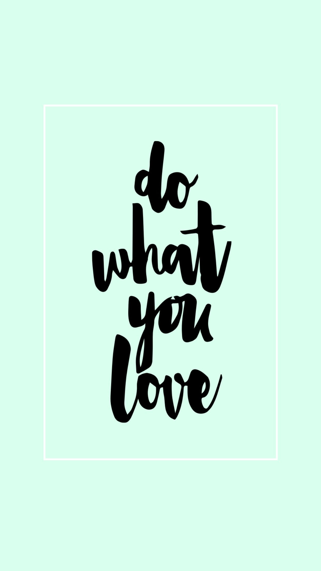 Do what you love mint hd phone wallpaper