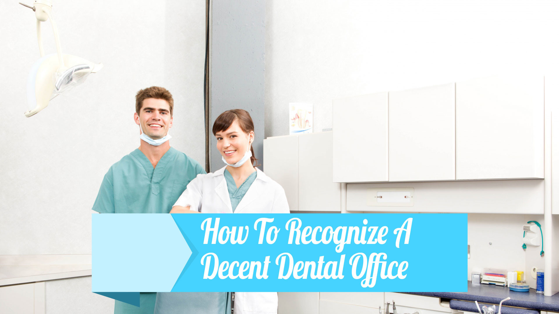How To Recognize A Decent Dental Office