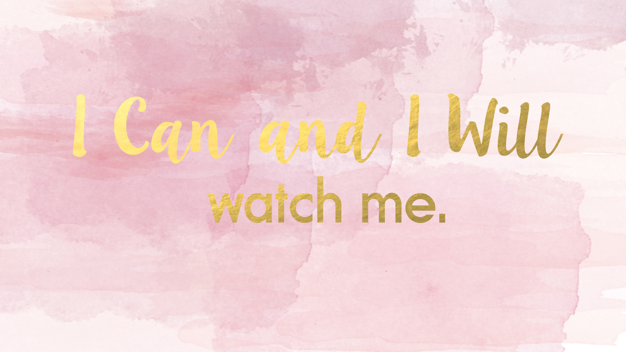 """""""I Can And I Will"""" desktop wallpaper pink pastel and gold."""