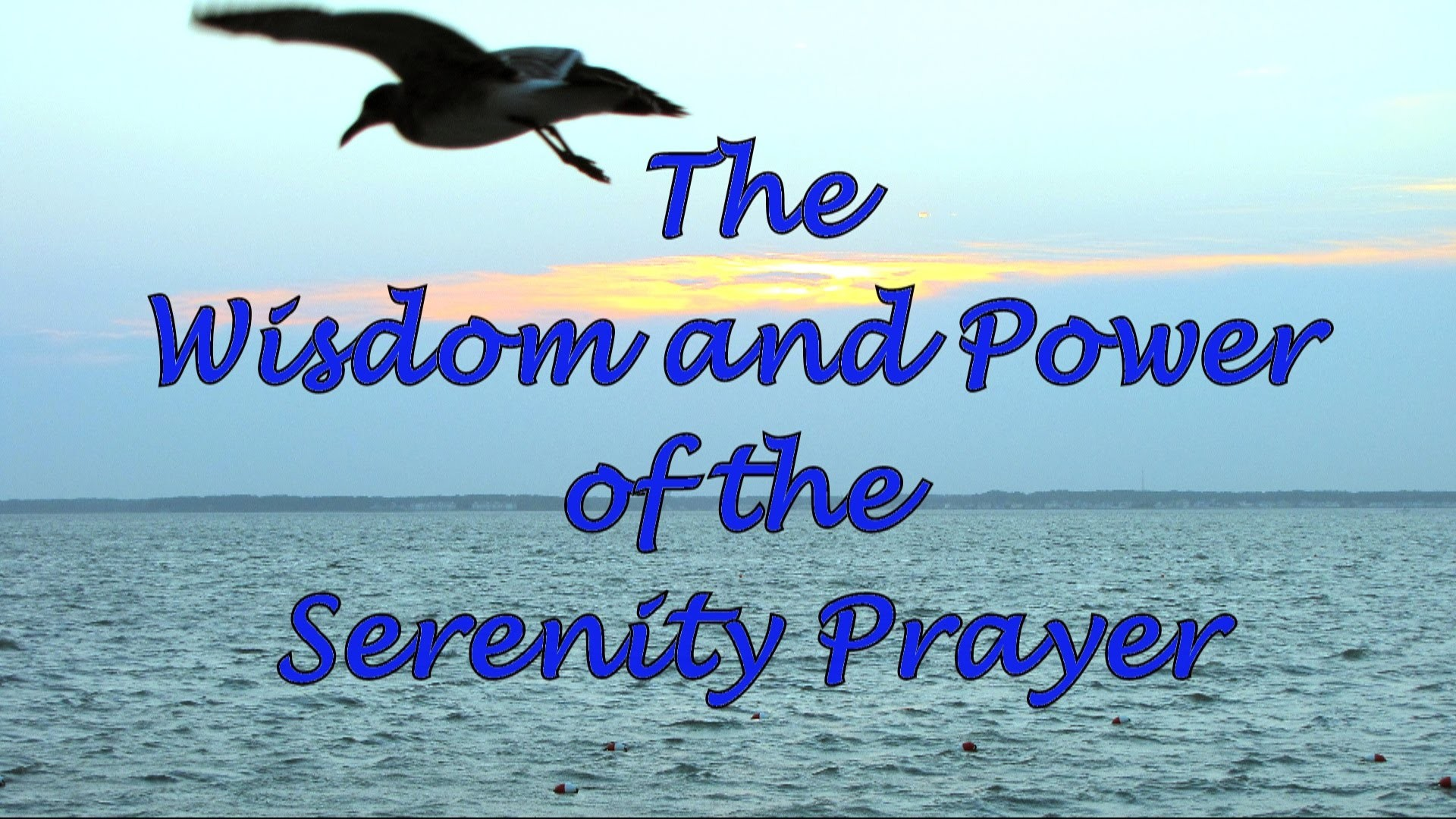 The Wisdom and Power of the Serenity Prayer