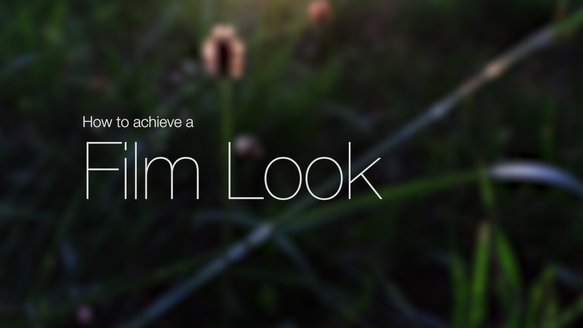 How to achieve a Film Look – DSLR film making – YouTube